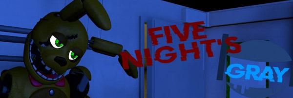 five nights gray